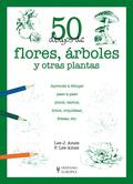 50 DIBUJOS DE FLORES, ÁRBOLES Y OTRAS PLANTAS.A TODOS LOS QUE QUIERAN APRENDER ESTE ARTE, YA TE