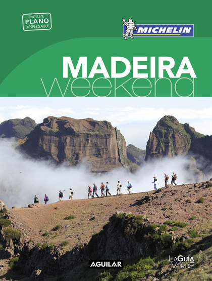 MADEIRA (LA GUÍA VERDE WEEKEND 2018).
