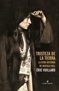 TRISTEZA DE LA TIERRA. LA OTRA HISTORIA DE BUFFALO BILL