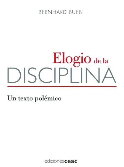 ELOGIO DE LA DISCIPLINA : UN TEXTO POLÉMICO