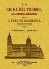 LA REINA DEL TORMES : GUIA HISTÓRICO-DESCRIPTIVA DE LA CIUDAD DE SALAMANCA