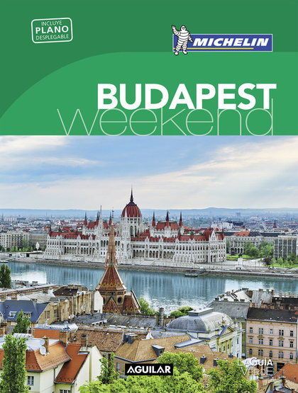 BUDAPEST (LA GUÍA VERDE WEEKEND 2018).