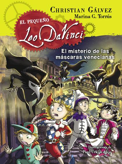 EL PEQUEÑO LEO DA VINCI 4. EL MISTERIO DE LAS MÁSCARAS VENECIANAS