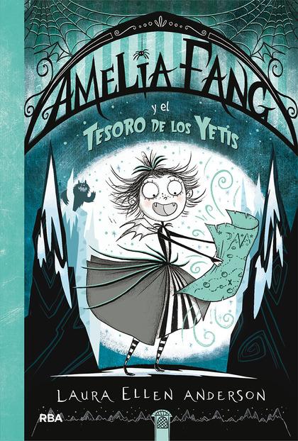 AMELIA FANG 5. AMELIA FANG Y EL TESORO DE LOS YETIS.