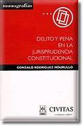 DELITO Y PENA EN LA JURISPRUDENCIA CONSTITUCIONAL