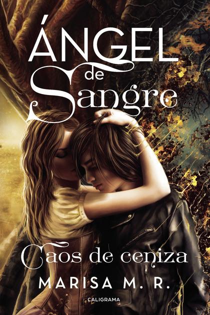 ÁNGEL DE SANGRE. CAOS DE CENIZA