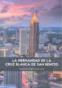 LA HERMANDAD DE LA CRUZ BLANCA DE SAN BENITO
