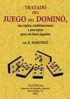TRATADO DEL JUEGO DEL DOMINO, SUS REGLAS, COMBINACIONES Y PRECEPTOS PARA SER BUE.
