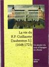LA VIE DU R.P. GUILLAUME DAUBENTON, S.J. (1648-1723): UN JÉSUITE FRANÇAIS A LA COUR D´ESPAGNE E