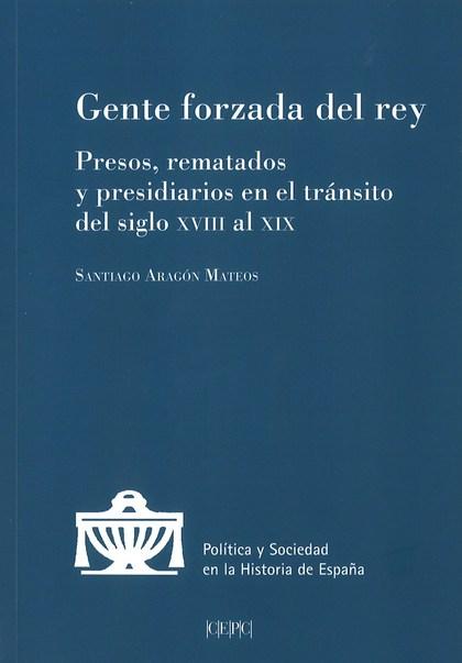 GENTE FORZADA DEL REY                                                           PRESOS, REMATAD