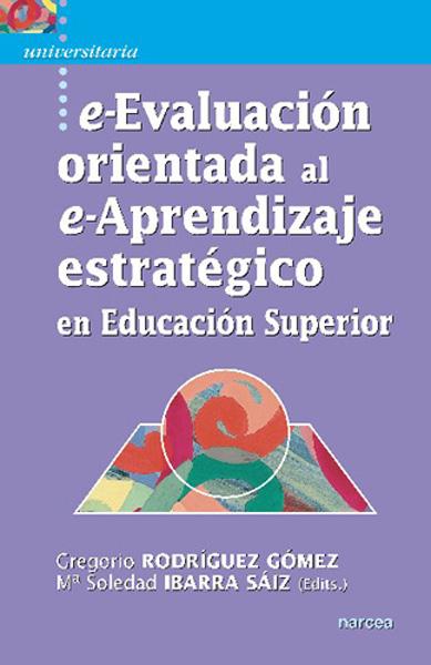 E-EVALUACIÓN ORIENTADA AL E-APRENDIZAJE EN EDUCACIÓN SUPERIOR
