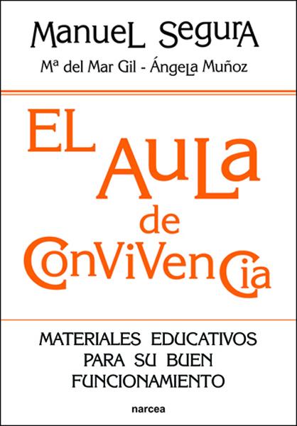EL AULA DE CONVIVENCIA : MATERIALES EDUCATIVOS PARA SU BUEN FUNCIONAMIENTO