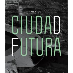 MÉXICO. CIUDAD FUTURA.