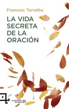 LA VIDA SECRETA DE LA ORACIÓN.