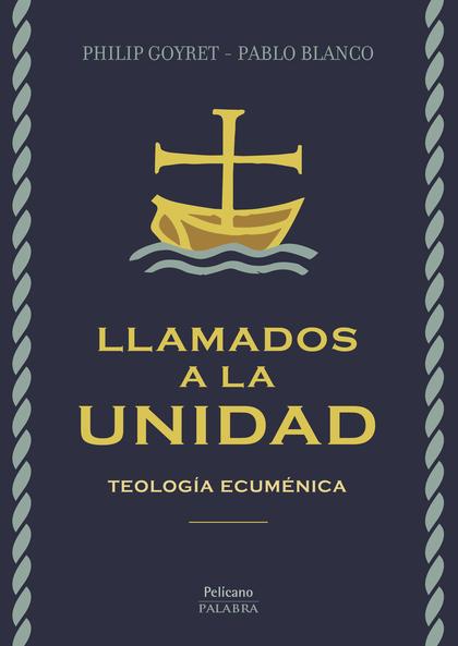 LLAMADOS A LA UNIDAD. TEOLOGÍA ECUMÉNICA