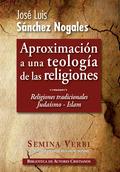 APROXIMACIÓN A UNA TEOLOGÍA DE LAS RELIGIONES, I: EL JUDAÍSMO. EL ISLAM.