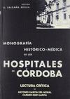MONOGRAFÍA HISTÓRICO-MÉDICA DE LOS HOSPITALES DE CÓRDOBA