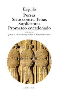 PERSAS  SIETE CONTRA TEBAS  SUPLICANTES  PROMETEO ENCADENADO