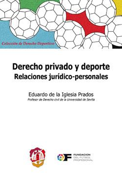 DERECHO PRIVADO Y DEPORTE : RELACIONES JURÍDICO-PERSONALES