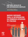 NUEVOS ENFOQUES PARA LA INTERVENCIÓN EN PRIMEROS EPISODIOS DE PSICOSIS. FASES INICIALES DE LAS