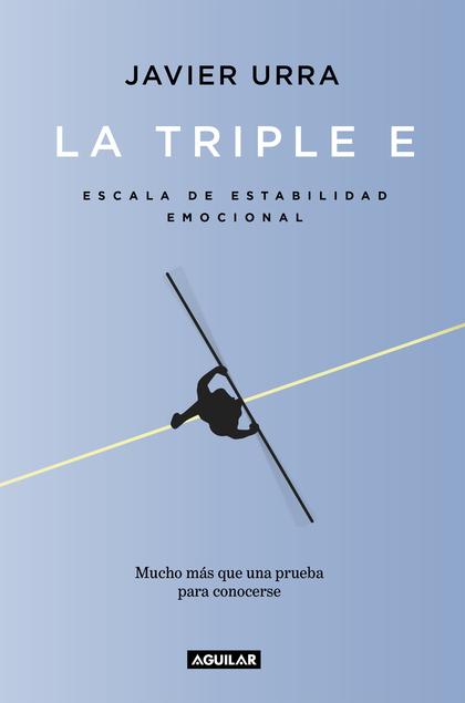 LA TRIPLE E. ESCALA DE ESTABILIDAD EMOCIONAL. UNA PRUEBA PARA CONOCERSE Y, SI SE DESEA, MEJOR