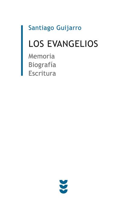 LOS EVANGELIOS : MEMORIA, BIOGRAFÍA, ESCRITURA