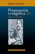 PREPARACIÓN EVANGÉLICA. II. LIBROS VII-XV.