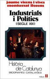 INDUSTRIALS I POLÍTICS : (SEGLE XIX)