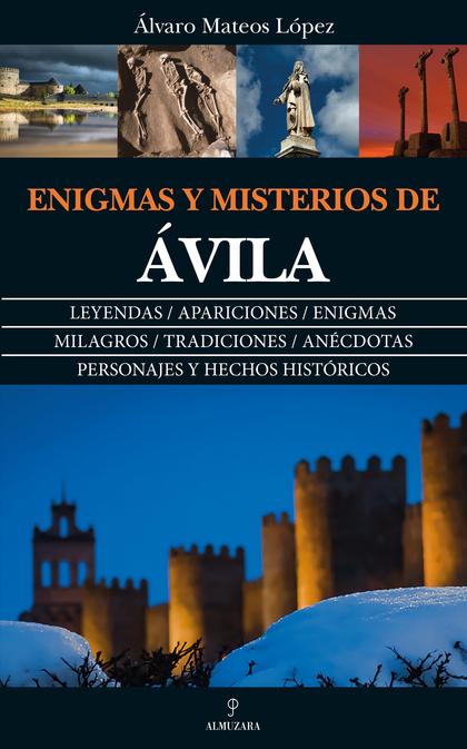 ENIGMAS Y MISTERIOS DE ÁVILA.