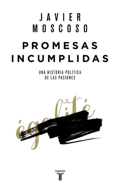 PROMESAS INCUMPLIDAS. LAS FUENTES HISTÓRICAS DE LA INDIGNACIÓN