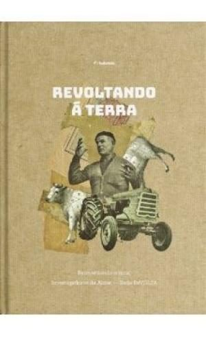 REVOLTANDO Á TERRA. REINVENTANDO O RURAL