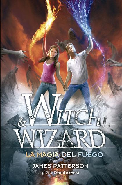 LA MAGIA DEL FUEGO (WITCH & WIZARD 3).