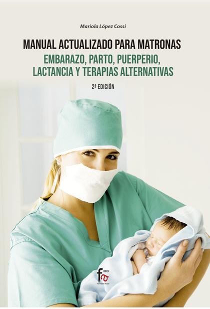 MANUAL ACTUALIZADO PARA MATRONAS, EMBARAZO, PARTO,