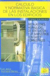 CALCULO Y NORMATIVA BASICA DE LAS INSTALACIONES EN LOS EDIFICIOS