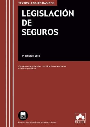 LEGISLACIÓN DE SEGUROS. CONTIENE CONCORDANCIAS, MODIFICACIONES RESALTADAS E ÍNDICES ANALÍTICOS
