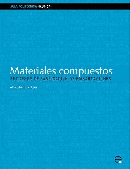 MATERIALES COMPUESTOS: PROCESOS DE FABRICACIÓN DE EMBARCACIONES