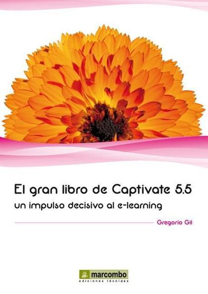 EL GRAN LIBRO DE CAPTIVATE 5.5 : UN IMPULSO DECISIVO AL E-LEARINING