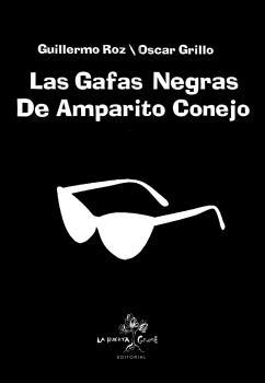 LAS GAFAS NEGRAS DE AMPARITO CONEJO
