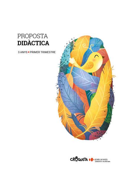 PROJECTE CROQUETA - 3 ANYS : PRIMER TRIMESTRE. PROPOSTA DIDÀCTICA.