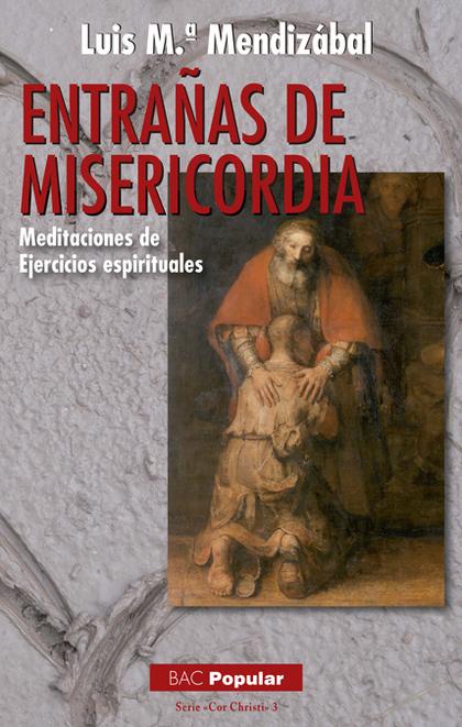 ENTRAÑAS DE MISERICORDIA: MEDITACIONES EJERCICIOS ESPIRITUALES.