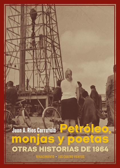 PETRÓLEO, MONJAS Y POETAS. OTRAS HISTORIAS DE 1964