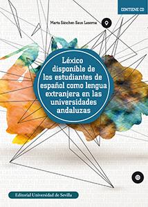 LÉXICO DISPONIBLE DE LOS ESTUDIANTES DE ESPAÑOL COMO LENGUA EXTRANJERA EN LAS UN