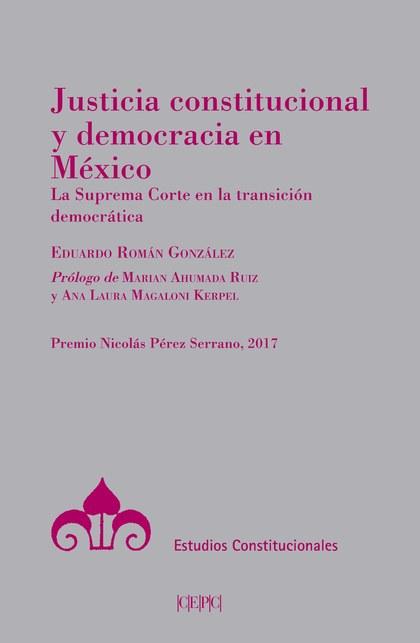 JUSTICIA CONSTITUCIONAL Y DEMOCRACIA EN MÉXICO
