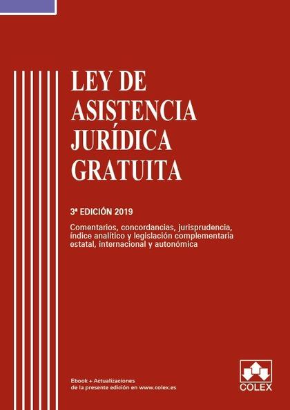 LEY DE ASISTENCIA JURÍDICA GRATUITA CÓDIGO COMENTADO. COMENTARIOS, CONCORDANCIAS, JURISPRUDENCI