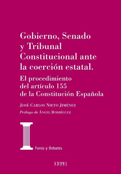 GOBIERNO, SENADO Y TRIBUNAL CONSTITUCIONAL ANTE LA COERCION ESTATAL..