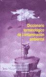 DICCIONARIO TERMINOLÓGICO DE CONTAMINACIÓN AMBIENTAL