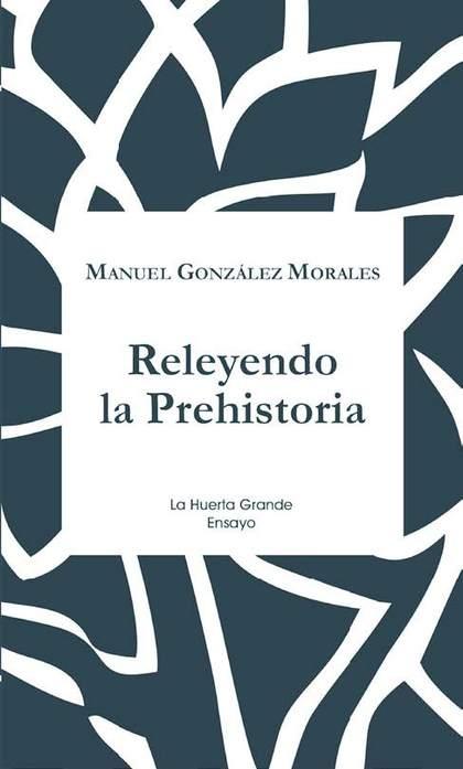 RELEYENDO LA PREHISTORIA.