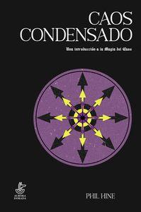 CAOS CONDENSADO. UNA INTRODUCCIÓN A LA MAGIA DEL CAOS
