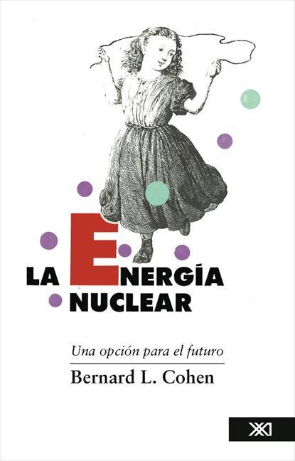 LA ENERGÍA NUCLEAR                                                              UNA OPCIÓN PARA