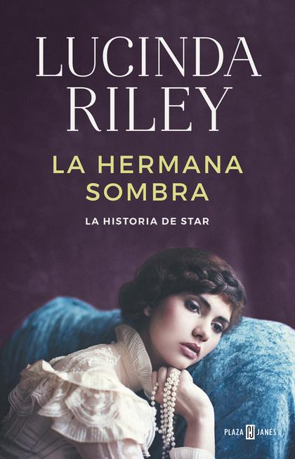 LA HERMANA SOMBRA (LAS SIETE HERMANAS 3). LA HISTORIA DE STAR